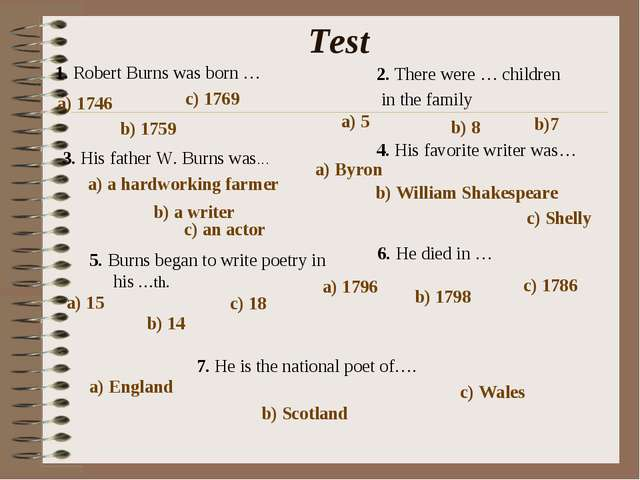 Test 1. Robert Burns was born … a) 1746 b) 1759 c) 1769 2. There were … child...