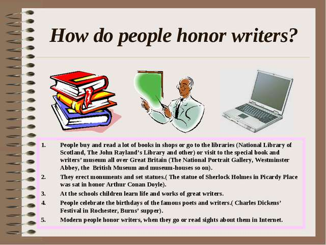 How do people honor writers? People buy and read a lot of books in shops or g...