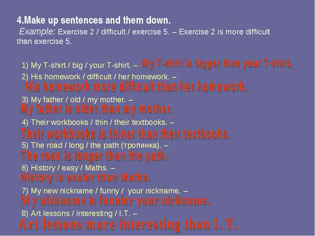4.Make up sentences and them down. Example: Exercise 2 / difficult / exercise...