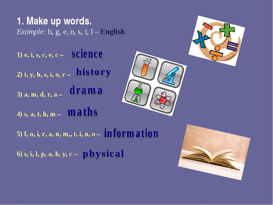 1. Make up words. Example: h, g, e, n, s, i, l – English 1) e, i, s, c, e, с...