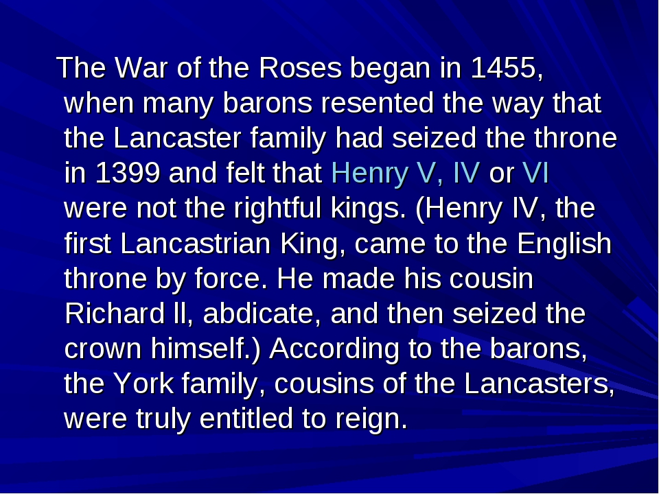 The War of the Roses began in 1455, when many barons resented the way that t...