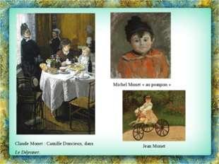 Claude Monet: Camille Doncieux, dans Le Déjeuner. Michel Monet «au pompon