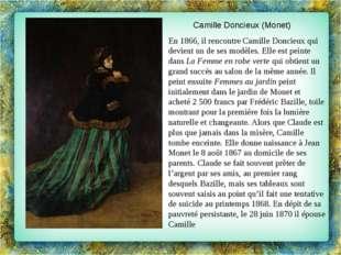 Camille Doncieux (Monet)  En 1866, il rencontreCamille Doncieuxqui devien