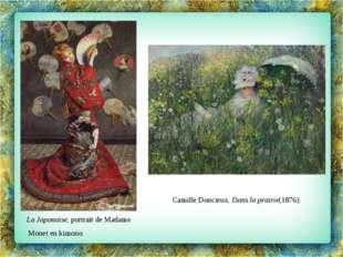 La Japonaise, portrait de Madame Monet en kimono. Camille Doncieux,Dans la p