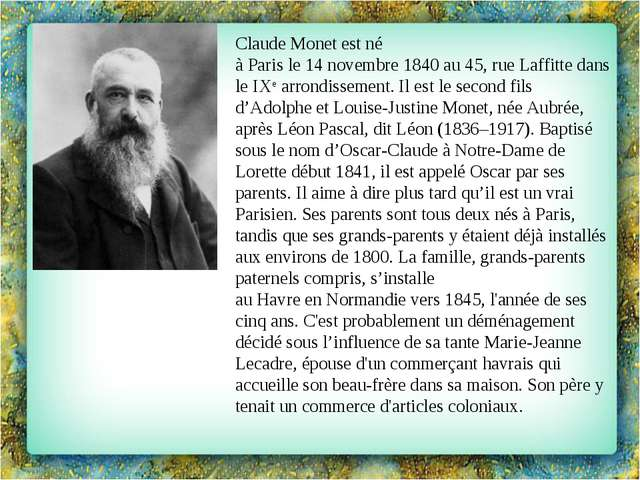 Claude Monet est né àParisle14novembre1840au 45,rue Laffittedans leI...