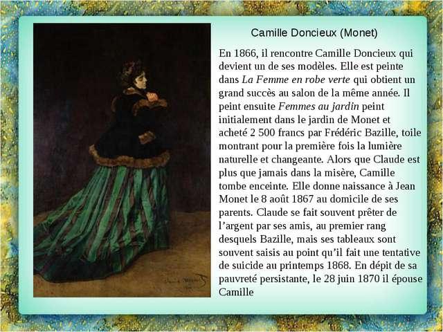 Camille Doncieux (Monet)  En 1866, il rencontreCamille Doncieuxqui devien...