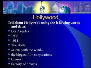 Hollywood Tell about Hollywood using the following words and dates Los Angele