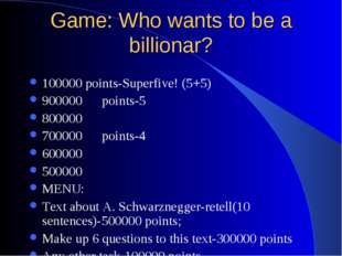 Game: Who wants to be a billionar? 100000 points-Superfive! (5+5) 900000 poin