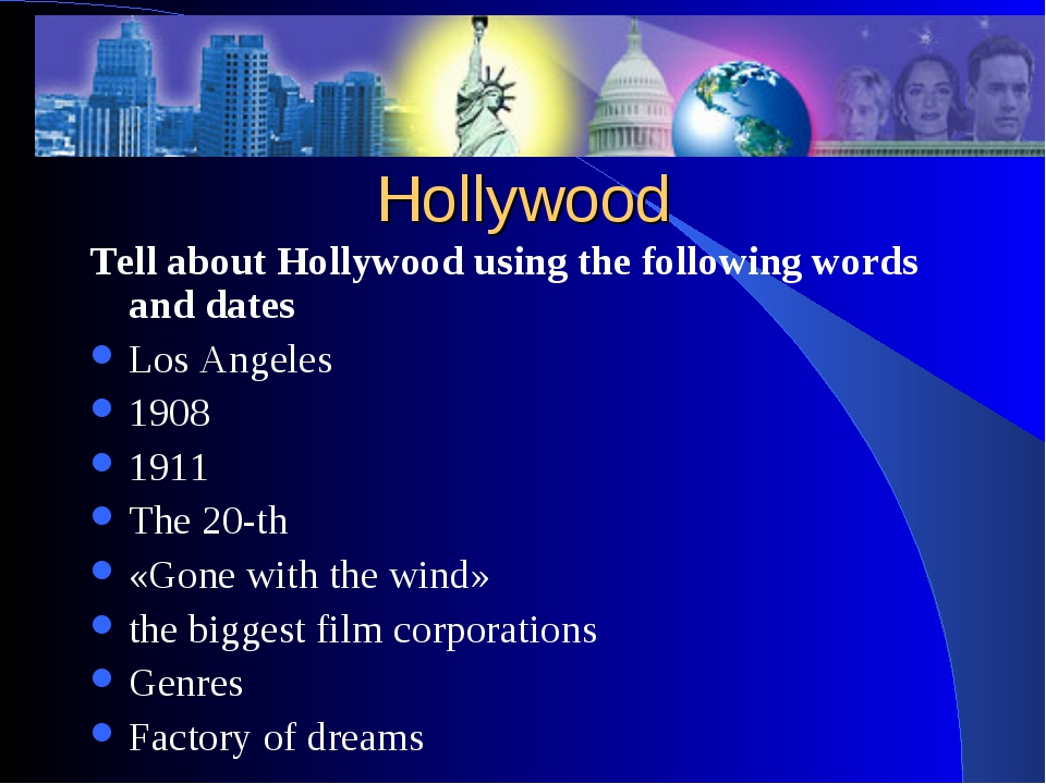 Hollywood Tell about Hollywood using the following words and dates Los Angele...