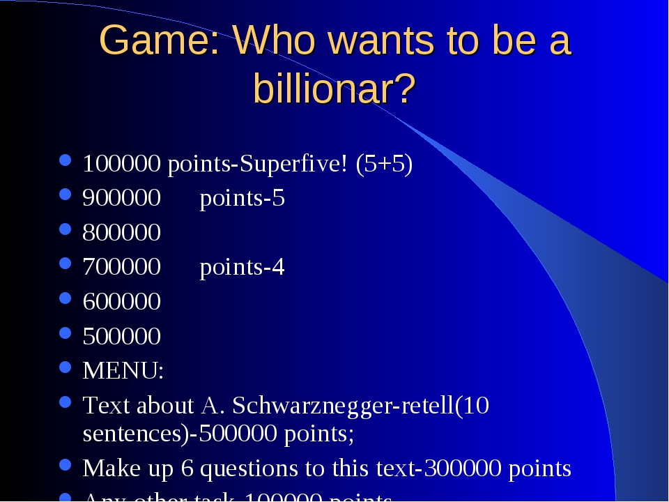 Game: Who wants to be a billionar? 100000 points-Superfive! (5+5) 900000 poin...