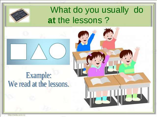 What do you usually do at the lessons ?