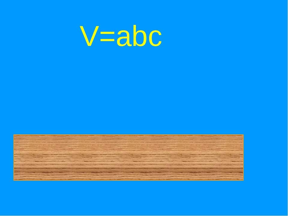 V=abc