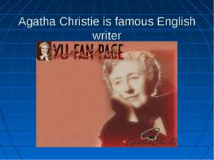 Agatha Christie is famous English writer