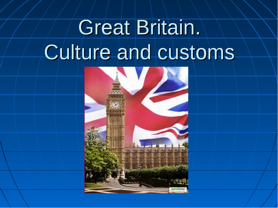 Great Britain. Culture and customs