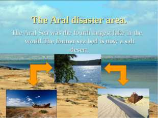 The Aral disaster area. The Aral Sea was the fourth largest lake in the worl
