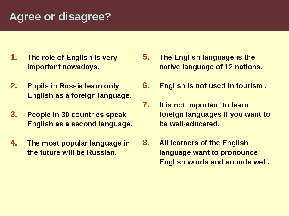 Agree or disagree? The role of English is very important nowadays. Pupils in...