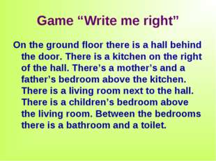 "Game ""Write me right"" On the ground floor there is a hall behind the door. Th"