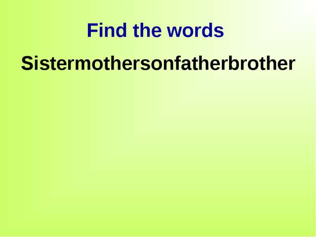 Find the words Sistermothersonfatherbrother