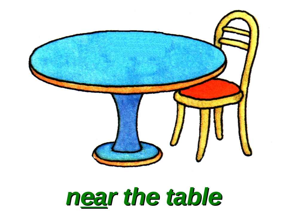 near the table
