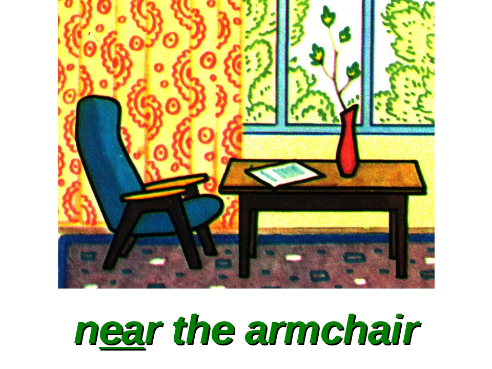 near the armchair
