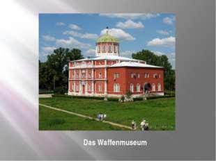 Das Waffenmuseum