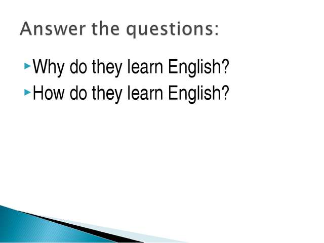 Why do they learn English? How do they learn English?