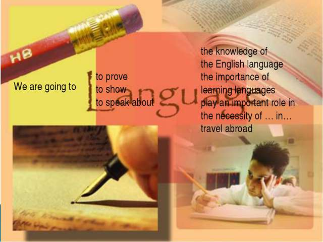 to prove to show to speak about We are going to the knowledge of the English...
