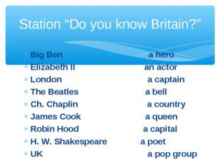 Big Ben a hero Elizabeth II an actor London a captain The Beatles a bell Ch.