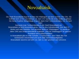 Novoaltaisk. Die Stadt Nowoaltaisk liegt im Norden der Altairegion auf dem re