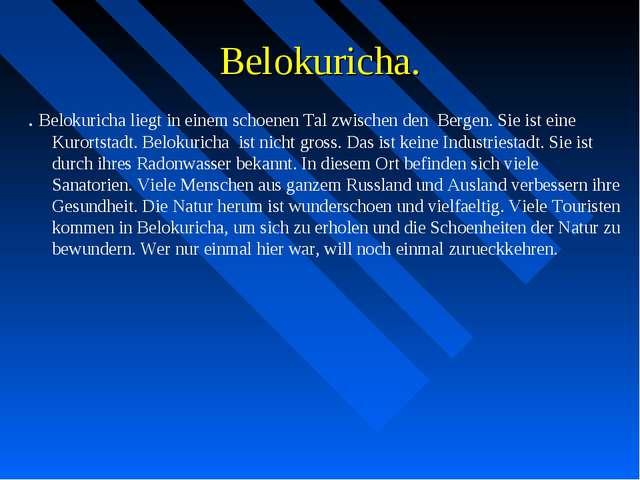 Belokuricha. . Belokuricha liegt in einem schoenen Tal zwischen den Bergen. S...