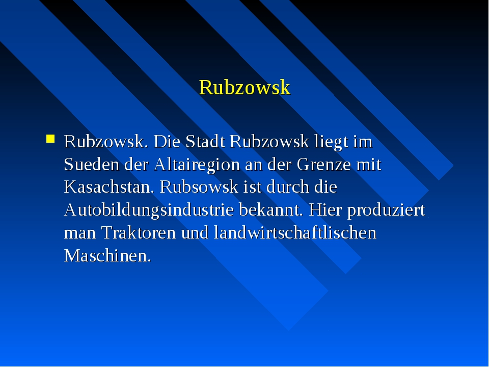 Rubzowsk Rubzowsk. Die Stadt Rubzowsk liegt im Sueden der Altairegion an der...