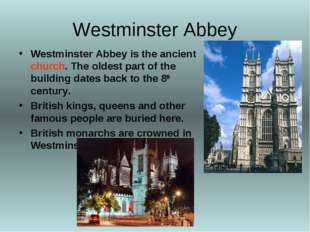 Westminster Abbey Westminster Abbey is the ancient church. The oldest part of