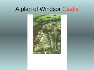 A plan of Windsor Castle