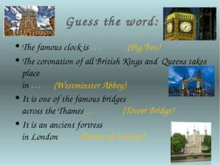 Guess the word: The famous clock is … The coronation of all British Kings an