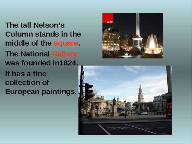 The tall Nelson's Column stands in the middle of the square. The National Gal...