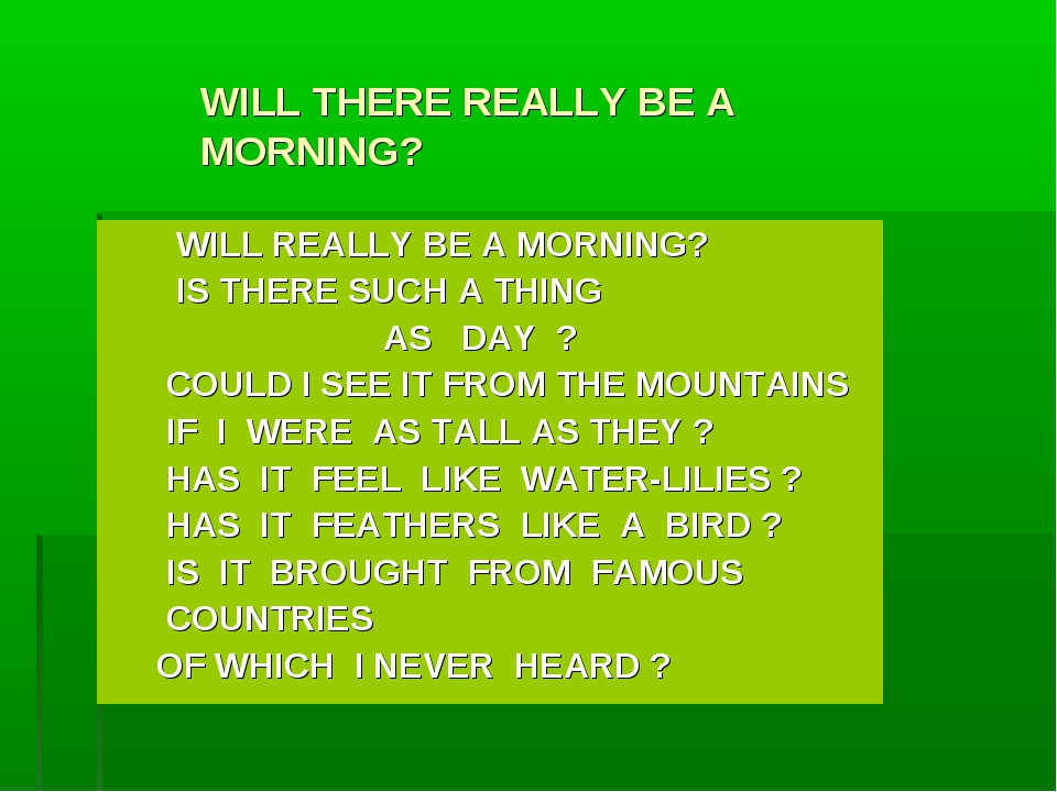 WILL THERE REALLY BE A MORNING? WILL REALLY BE A MORNING? IS THERE SUCH A THI...