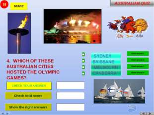 4. WHICH OF THESE AUSTRALIAN CITIES HOSTED THE OLYMPIC GAMES? 18 CHECK YOUR
