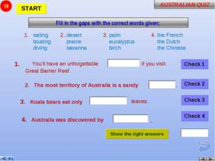 1. 2. The most territory of Australia is a sandy 3. Koala bears eat only 4. A