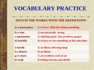 VOCABULARY PRACTICE MATCH THE WORDS WITH THE DEFINITIONS a) а masterpiece 	1