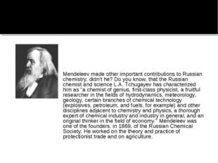 Mendeleev made other important contributions to Russian chemistry, didn't he?