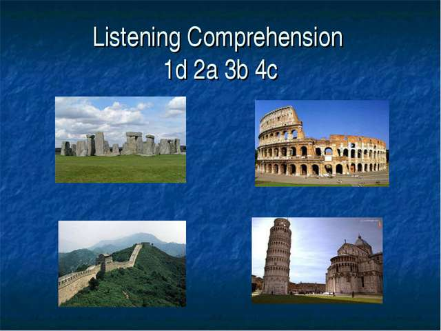 Listening Comprehension 1d 2a 3b 4c