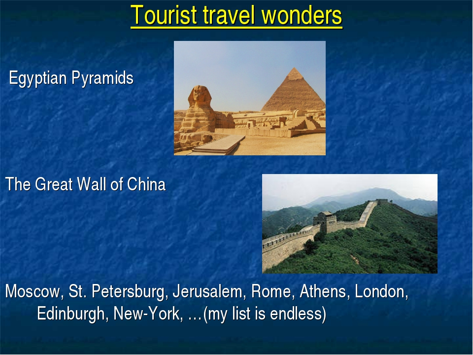 Tourist travel wonders Egyptian Pyramids The Great Wall of China Moscow, St....