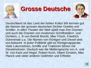 Grosse Deutsche Deutschland ist das Land der hohen Kultur Wir kennen gut die