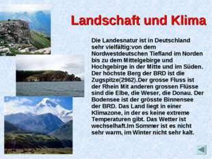 Landschaft und Klima Die Landesnatur ist in Deutschland sehr vielfältig:von d