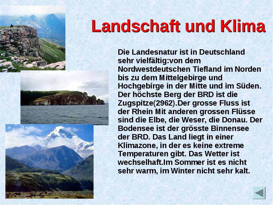 Landschaft und Klima Die Landesnatur ist in Deutschland sehr vielfältig:von d...