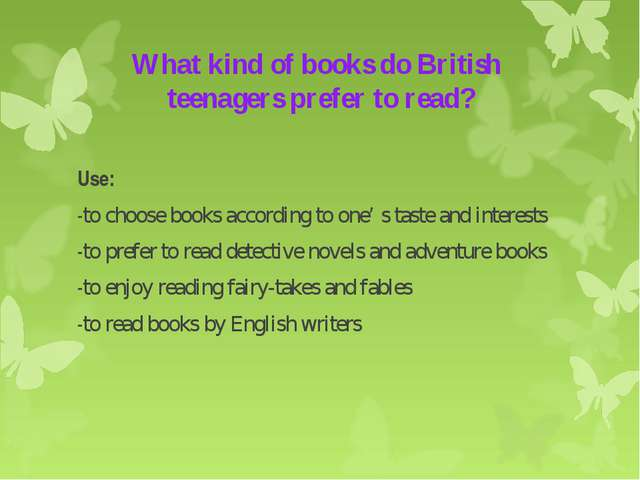 What kind of books do British teenagers prefer to read? Use: -to choose books...