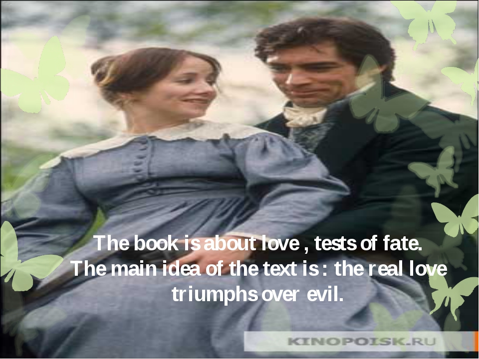 The book is about love , tests of fate. The main idea of the text is : the re...