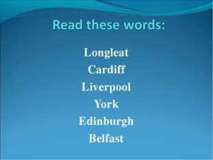 Longleat Cardiff Liverpool York Edinburgh Belfast