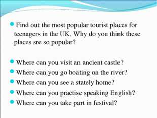 Find out the most popular tourist places for teenagers in the UK. Why do you