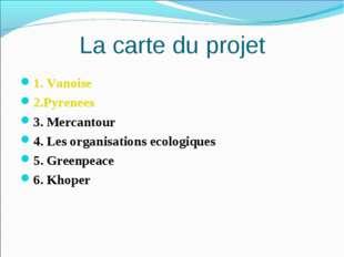 La carte du projet 1. Vanoise 2.Pyrenees 3. Mercantour 4. Les organisations e